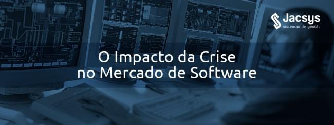 O impacto da crise no mercado de software