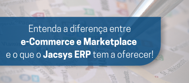 Entenda a diferença entre e-Commerce e Marketplace!